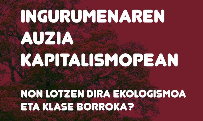 Hitzaldia: Ingurumenaren auzia kapitalismopean