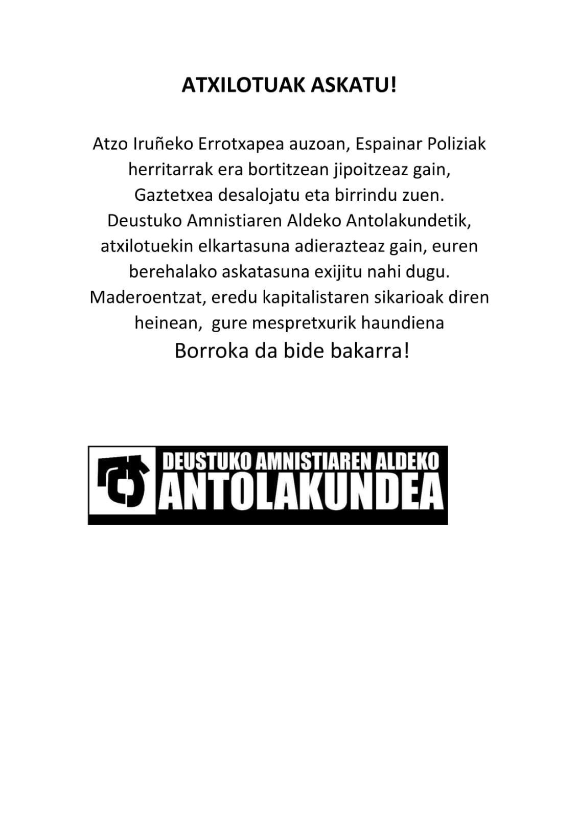 DEUSTUKO AMNISTIAREN ALDEKO ANTOLAKUNDEAK atzo Polizia Nazionalak Errotxapea auzoan burututako atxiloketen inguruan egindako irakurketa